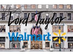 线下店卖给WeWork后 奢侈品百货Lord&Taylor进驻沃尔玛